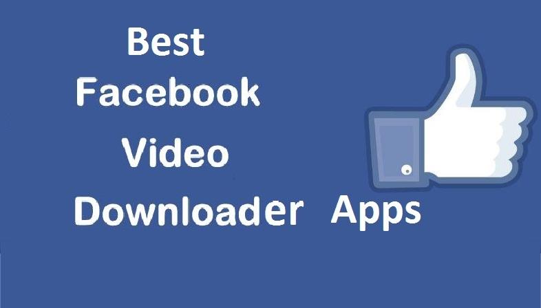 Top Best Apps to Download Facebook Videos